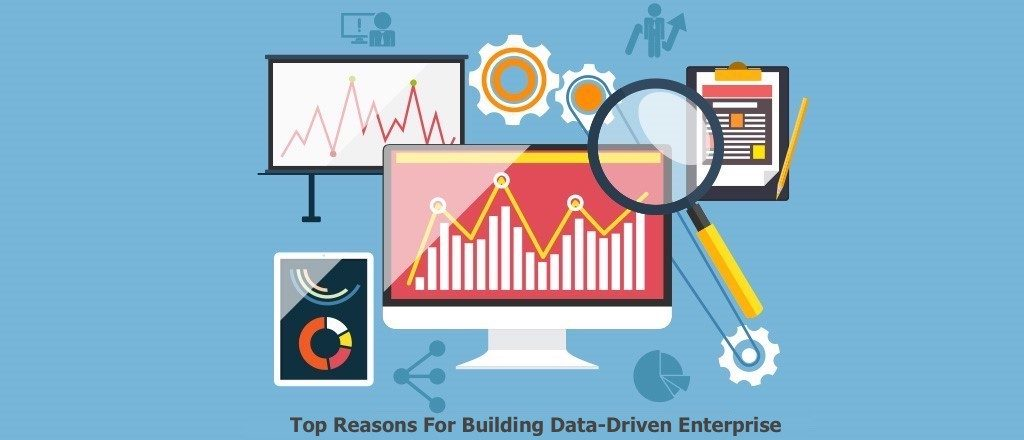 Reasons for building data-driven business