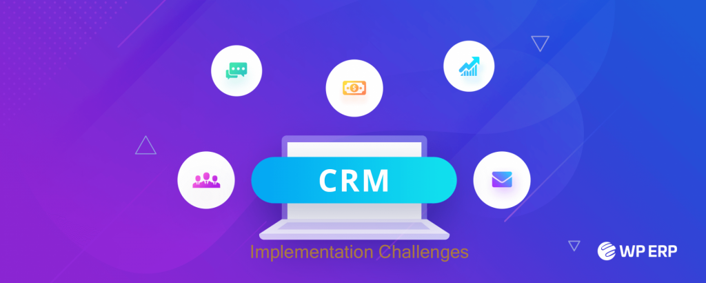 CRM solution implementation Challenge