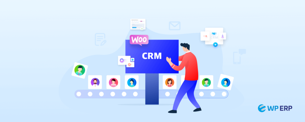 How to Use WP ERP CRM Plugin to Manage eCommerce Business